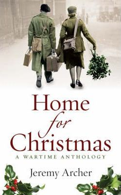Home For Christmas: A Wartime Anthology by Jeremy Archer