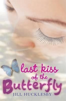 Last Kiss of the Butterfly by Jill Hucklesby