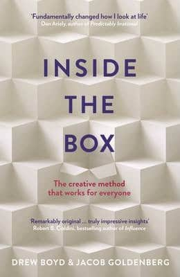 Inside the Box: The creative method that works for everyone by Drew Boyd, Jacob Goldenberg
