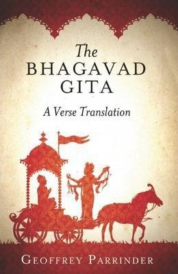 The Bhagavad Gita: A Verse Translation by Geoffrey Parrinder