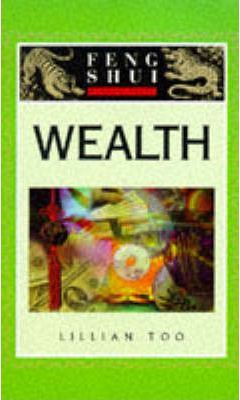 Wealth (Feng Shui Fundamentals) by Lillian Too