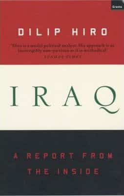 Iraq: A Report From The Inside by Dilip Hiro