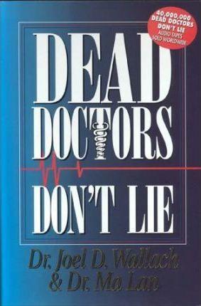 Dead Doctors Don't Lie by Joe D. Wallach, Ma Lan