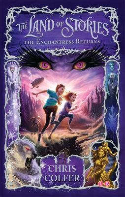 The Land of Stories: The Enchantress Returns: Book 2 by Chris Colfer