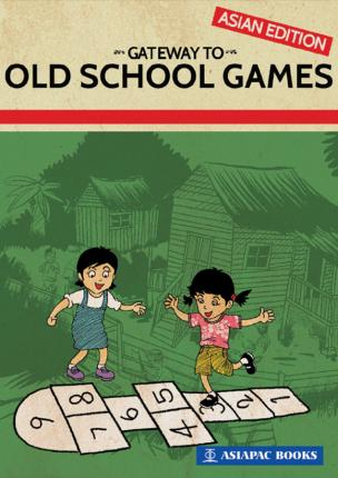 Gateway to Old School Games by Asiapac Editorial
