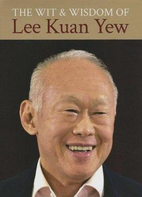 The Wit & Wisdom of Lee Kuan Yew (Dust jacket missing) by Lee Kuan Yew