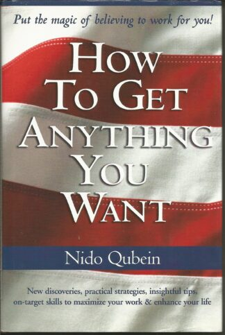 How to Get Anything You Want by Nido Qubein