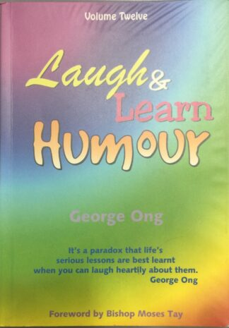 Laugh & Learn Humour Volume Twelve by George Ong
