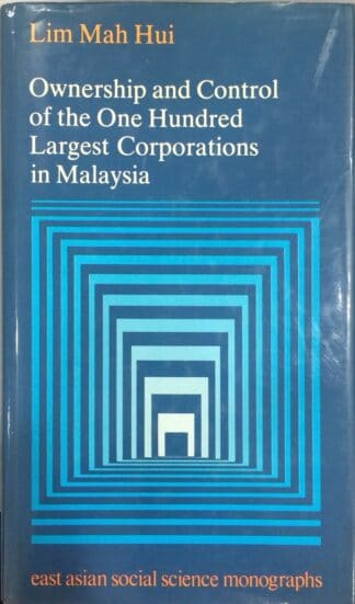 Ownership and Control Of The One Hundred Largest Corporations In Malaysia (1981) by Lim Mah Hui