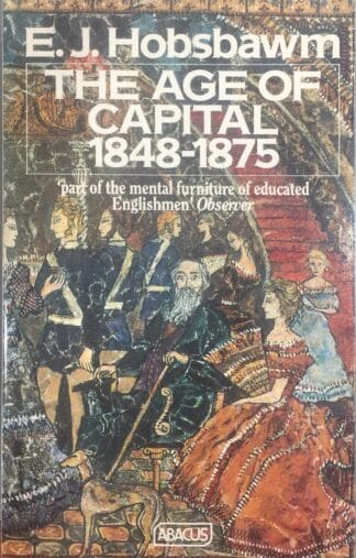 The Age of Capital, 1848-1875 by E. J. Hobsbawm
