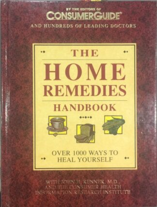 The Home Remedies Handbook: Over 1000 Ways to Heal Yourself by Consumer Guide