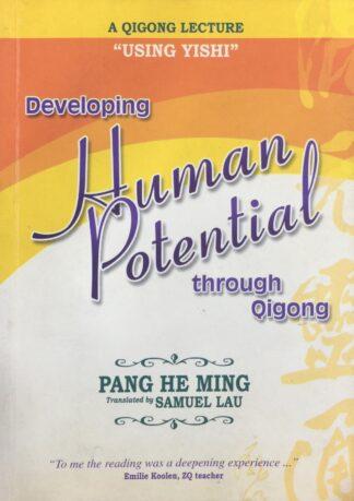 Developing Human Potential Through Qigong by Pan He Ming
