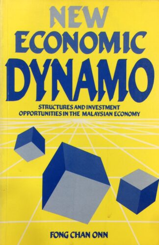 New Economic Dynamo: Structures And Investment Opportunities In The Malaysian Economy (1986) by Fong Chan Onn
