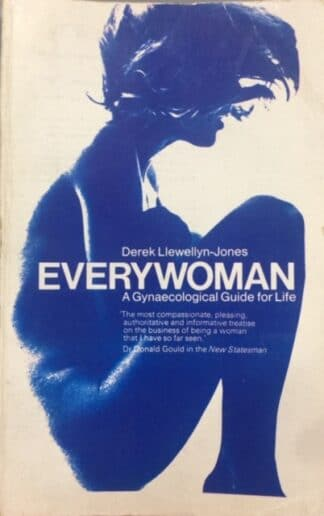 Everywoman: A Gynaecological Guide for Life (1974) by Derek Llewellyn-Jones