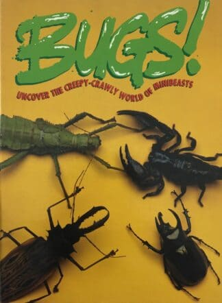 Bugs!: Uncover the Creepy-Crawly World of Minibeasts by Matthew Robertson