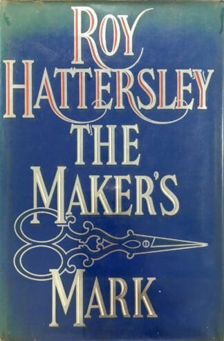 The Maker's Mark by Roy Hattersley
