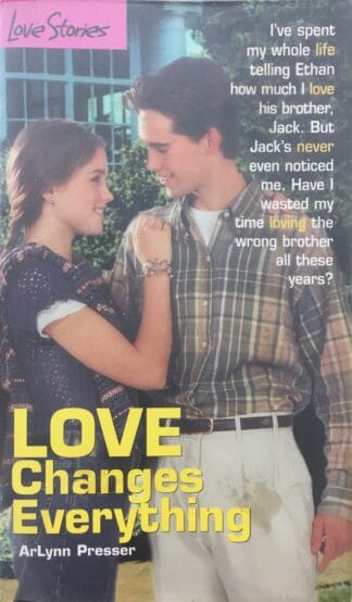 Love Changes Everything by ArLynn Presser