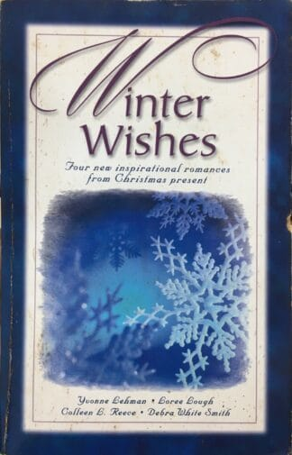 Winter Wishes by Yvonne Lehman, Loree Lough, Colleen L. Reece, Debra White Smith