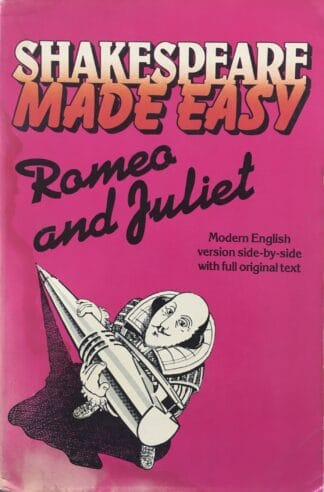 Shakespeare Made Easy: Romeo and Juliet: Modern Version Side By Side With Full Original Text by William Shakespeare