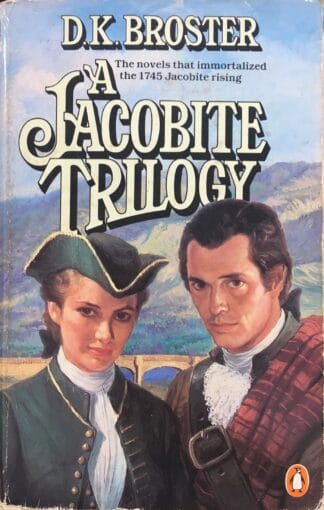 The Jacobite Trilogy (1984) by D.K. Broster