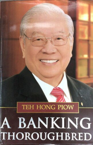 Teh Hong Piow: A Banking Thoroughbred by Paddy Bowie