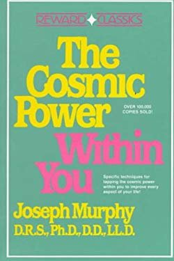 The Cosmic Power Within You by Joseph Murphy
