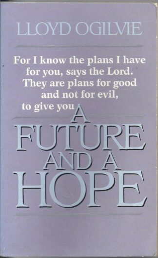 A Future and a Hope by Lloyd Ogilvie