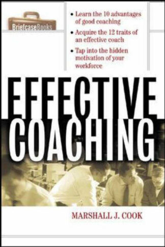 Effective Coaching (Briefcase Books) by Marshall J. Cook