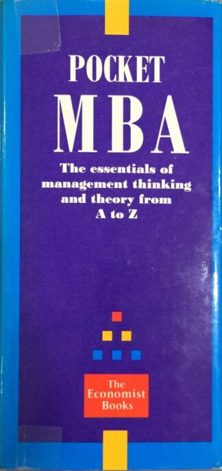 Pocket MBA: The Essentials of Management Thinking and Theory from A-Z by The Economist