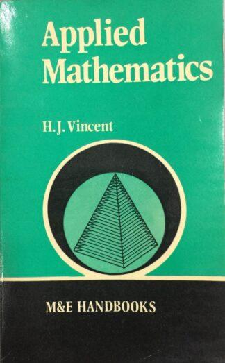Applied Mathematics (1977) by H. J. Vincent