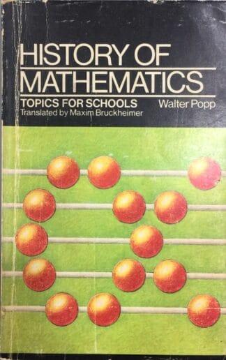 History of Mathematics: Topics for Schools (1978) by Walter Popp