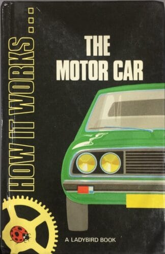 How It Works: The Motor Car (A Ladybird Book) by Alan Wildig