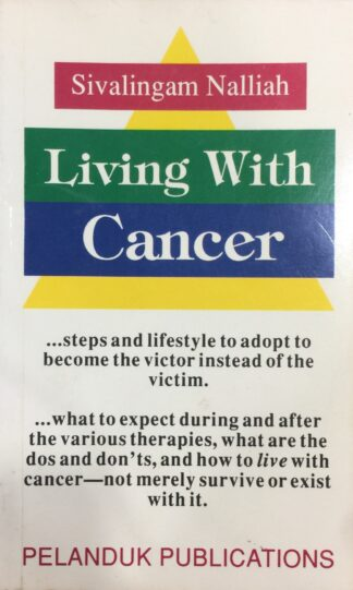 Living with Cancer by Sivalingam Nalliah