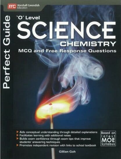 O Level Science Chemistry: MCQ and Free Response Questions by Gillian Goh