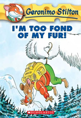 Geronimo Stilton #4: I'm Too Fond of My Fur! by Geronimo Stilton