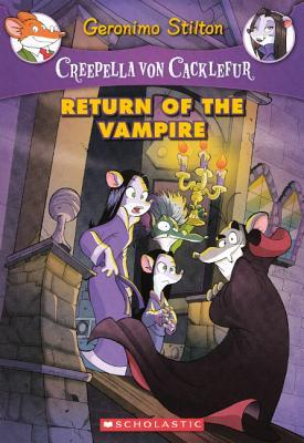 Creepella von Cacklefur #4: Return of the Vampire by Geronimo Stilton