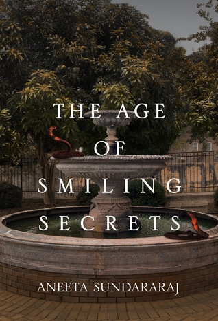 The Age of Smiling Secrets by Aneeta Sundararaj