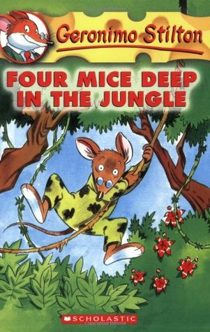 Geronimo Stilton #5: Four Mice Deep in the Jungle by Geronimo Stilton
