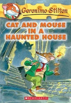 Geronimo Stilton #3: Cat and Mouse in a Haunted House by Geronimo Stilton