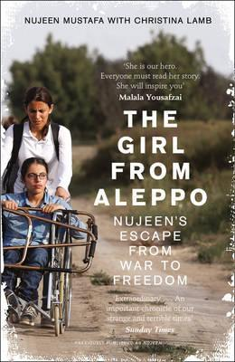 The Girl from Aleppo: Nujeen's Escape from War to Freedom by Christina Lamb, Nujeen Mustafa