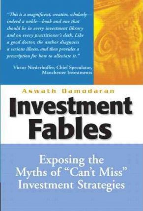 Investment Fables: Exposing the Myths of