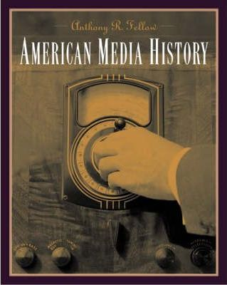 American Media History by Anthony R. Fellow