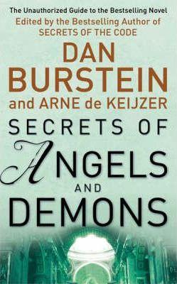 Secrets Of Angels And Demons by Dan Burstein, Arne de Keijzer
