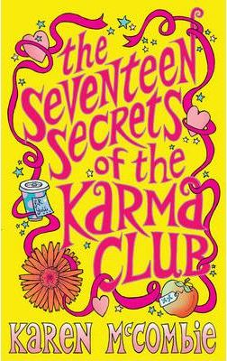 The Seventeen Secrets of the Karma Club by Karen McCombie
