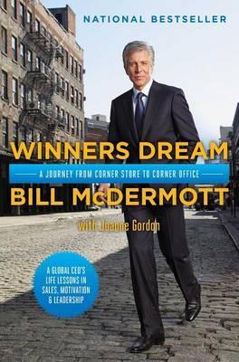 Winners Dream: A Journey from Corner Store to Corner Office by Bill McDermott