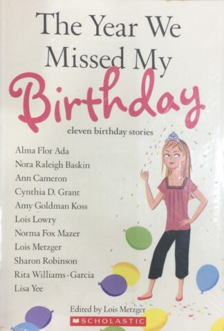 The Year We Missed My Birthday: 11 Birthday Stories by Lois Metzger (Ed.)