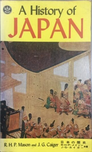 History of Japan by R. H. P. Mason, J. G. Caiger