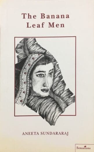 The Banana Leaf Men by Aneeta Sundararaj