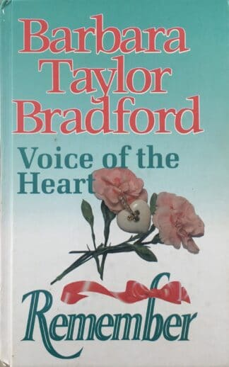 Voice of the Heart / Remember by Barbara Taylor Bradford