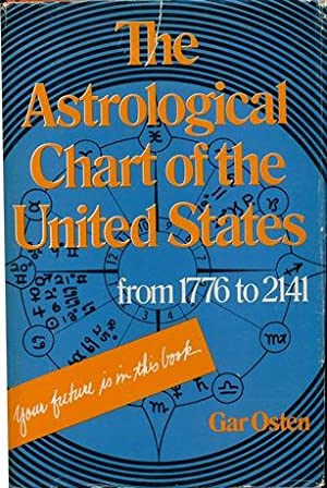 The Astrological Chart of the United States, 1776-2141 (1976,Dust jacket missing) by Gar Osten